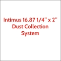 "Intimus 16.87 Dust Collection System for 16.87 1/4"" x 2"""