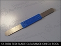 Kobra 51.705U Bed Blade clearance check tool Kobra 51.705U Bed Blade clearance check tool